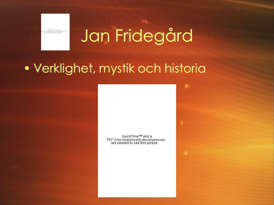 Jan Fridegård Verklighet, mystik och historia