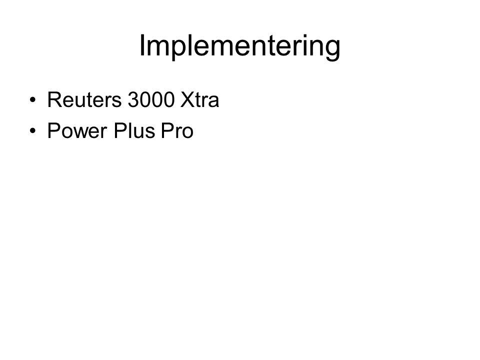 Implementering Reuters 3000 Xtra Power Plus Pro