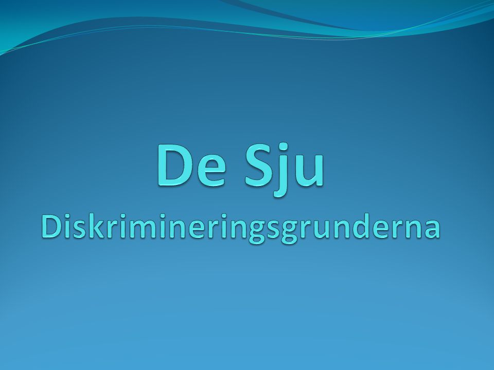 De Sju Diskrimineringsgrunderna