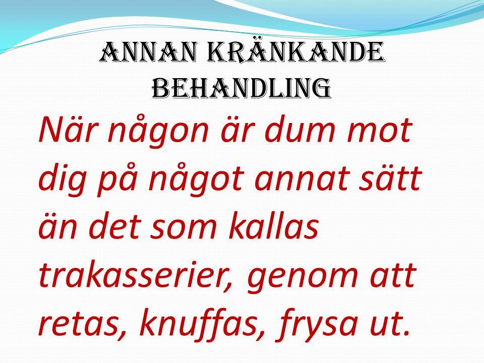 ANNAN KRÄNKANDE BEHANDLING