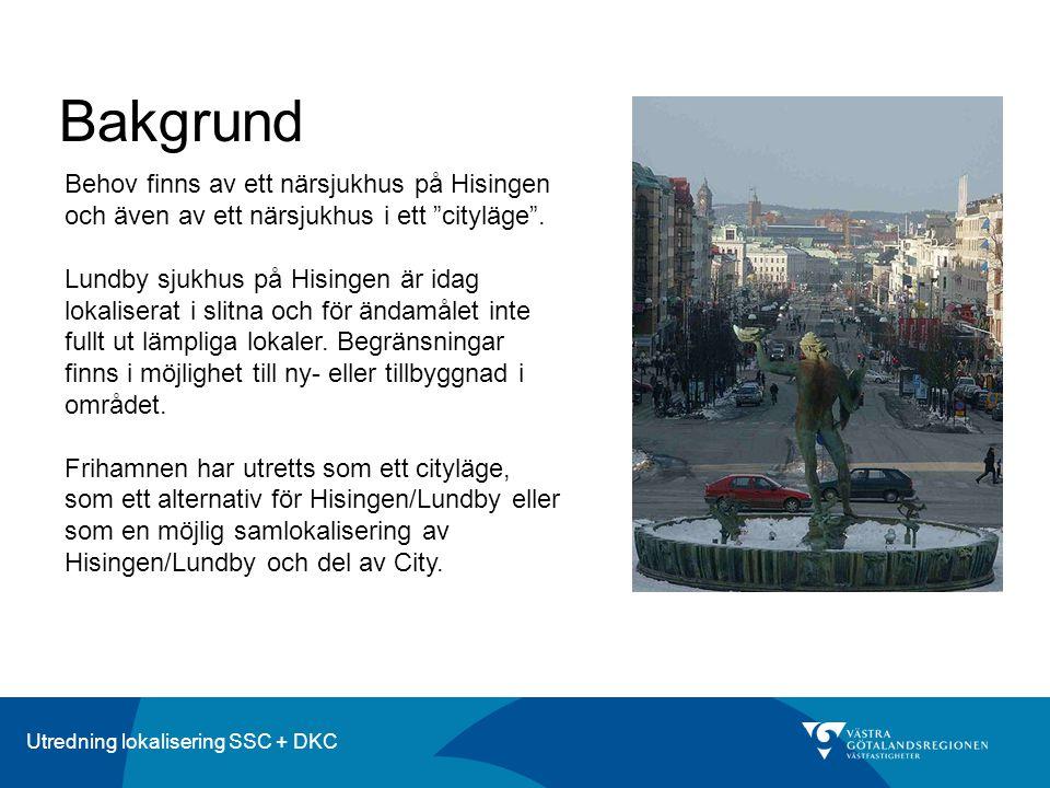 Bakgrund Behov finns av ett närsjukhus på Hisingen och även av ett närsjukhus i ett cityläge .