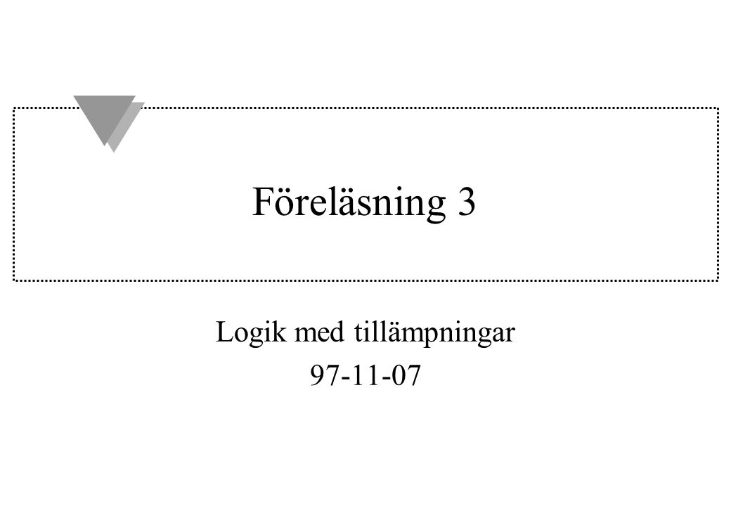 Logik med tillämpningar 97-11-07