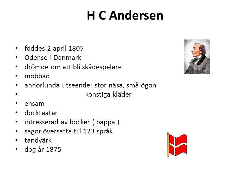 H C Andersen föddes 2 april 1805 Odense i Danmark