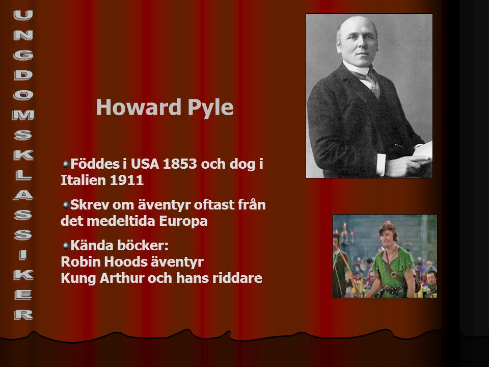UNGDOMSKLASSIKER Howard Pyle Föddes i USA 1853 och dog i Italien 1911