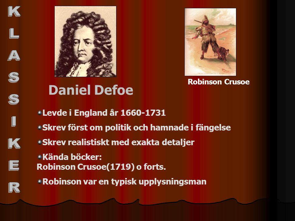 KLASSIKER Daniel Defoe Levde i England år 1660-1731
