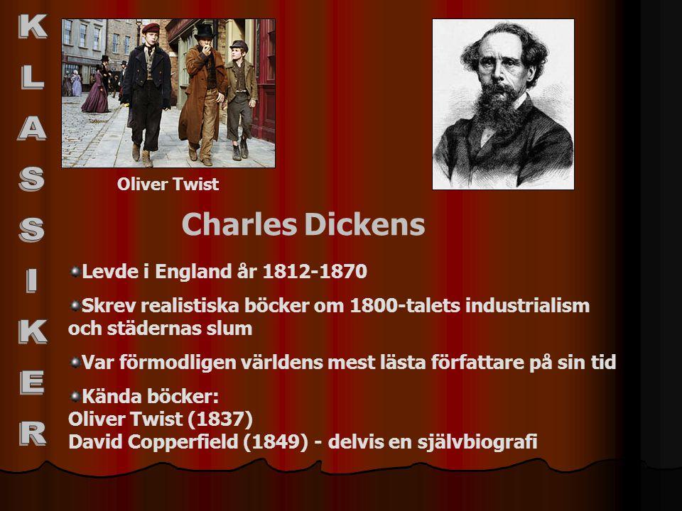 KLASSIKER Charles Dickens Levde i England år 1812-1870