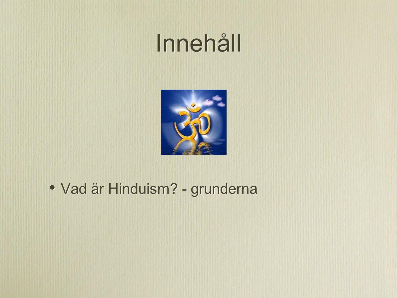 Innehåll Vad är Hinduism - grunderna