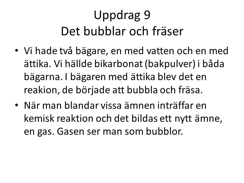 Uppdrag 9 Det bubblar och fräser