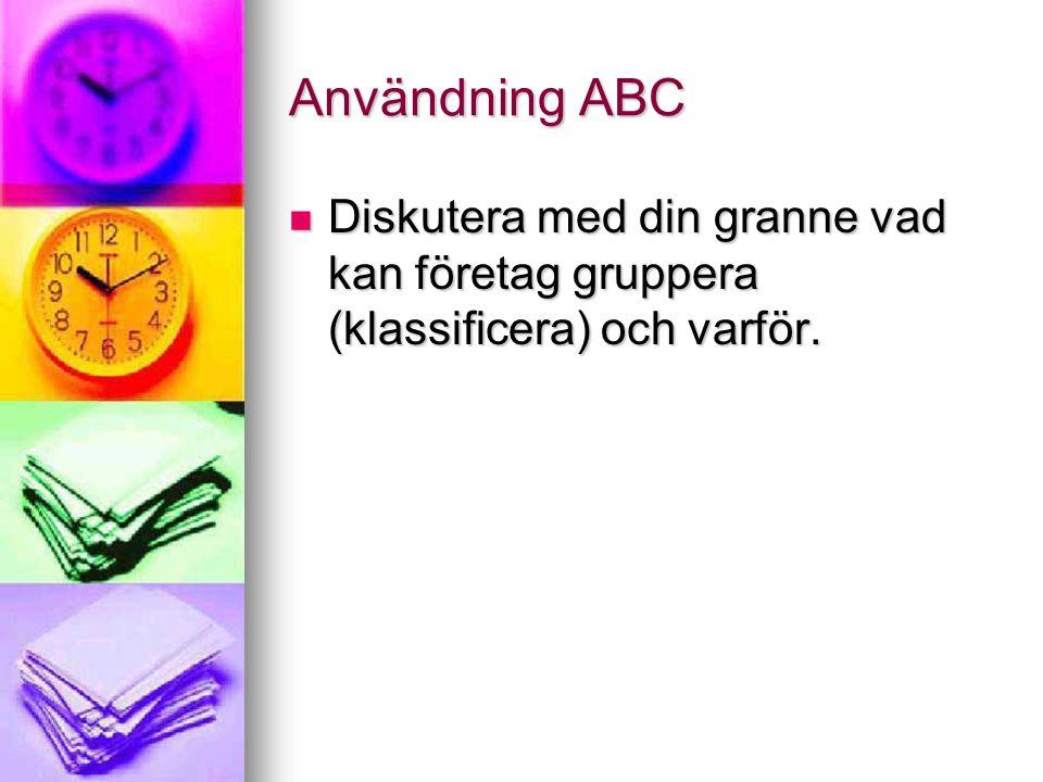 Användning ABC Diskutera med din granne vad kan företag gruppera (klassificera) och varför.