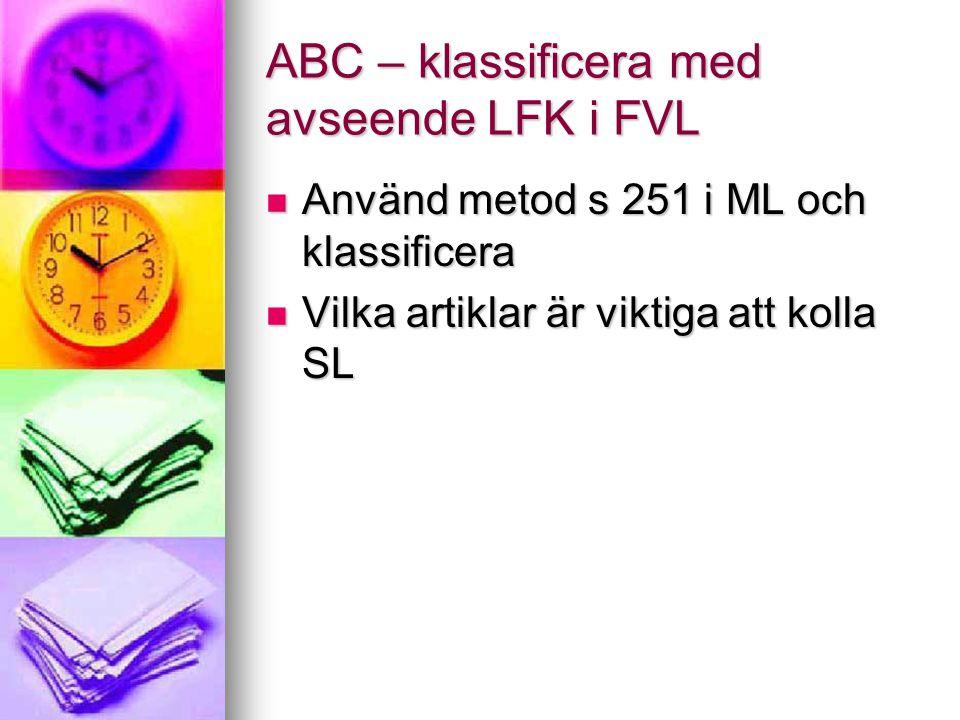 ABC – klassificera med avseende LFK i FVL