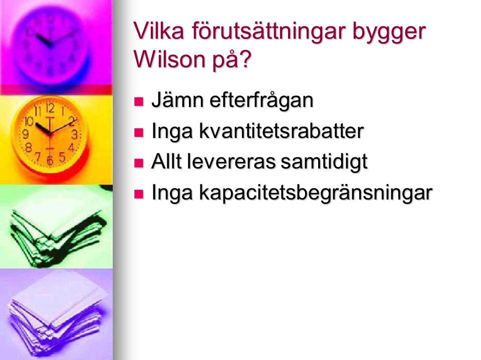 Vilka förutsättningar bygger Wilson på