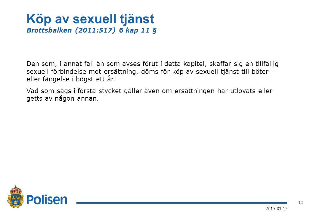Köp av sexuell tjänst Brottsbalken (2011:517) 6 kap 11 §