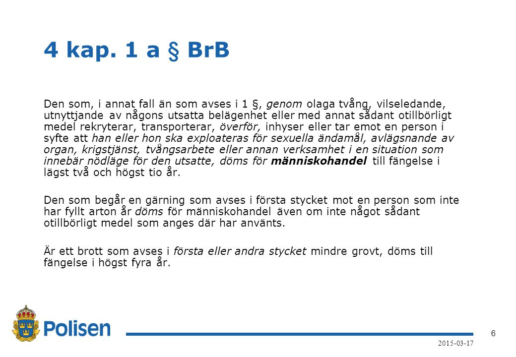 4 kap. 1 a § BrB