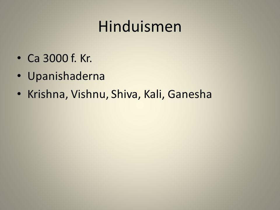 Hinduismen Ca 3000 f. Kr. Upanishaderna
