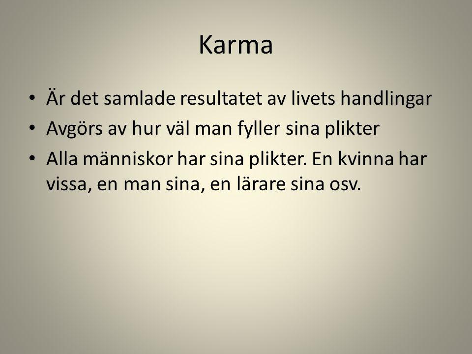 Karma Är det samlade resultatet av livets handlingar
