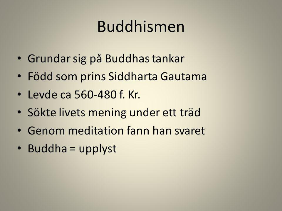 Buddhismen Grundar sig på Buddhas tankar
