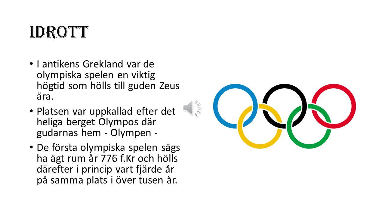 IDROTT I antikens Grekland var de olympiska spelen en viktig högtid som hölls till guden Zeus ära.