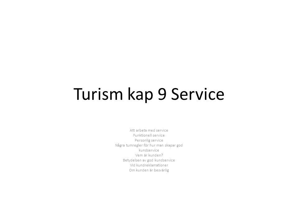 Turism kap 9 Service Att arbeta med service Funktionell service