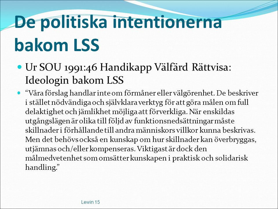 De politiska intentionerna bakom LSS