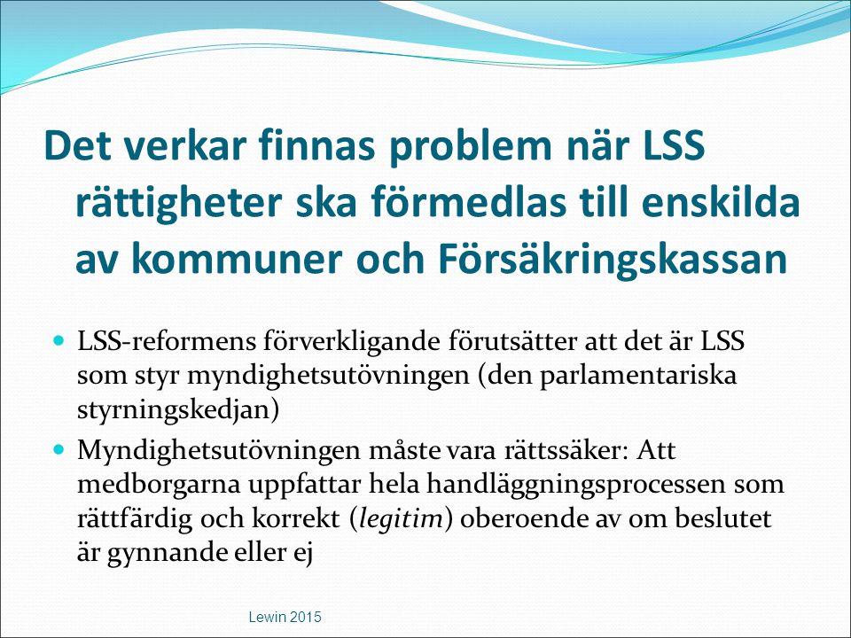 Det verkar finnas problem när LSS rättigheter ska förmedlas till enskilda av kommuner och Försäkringskassan