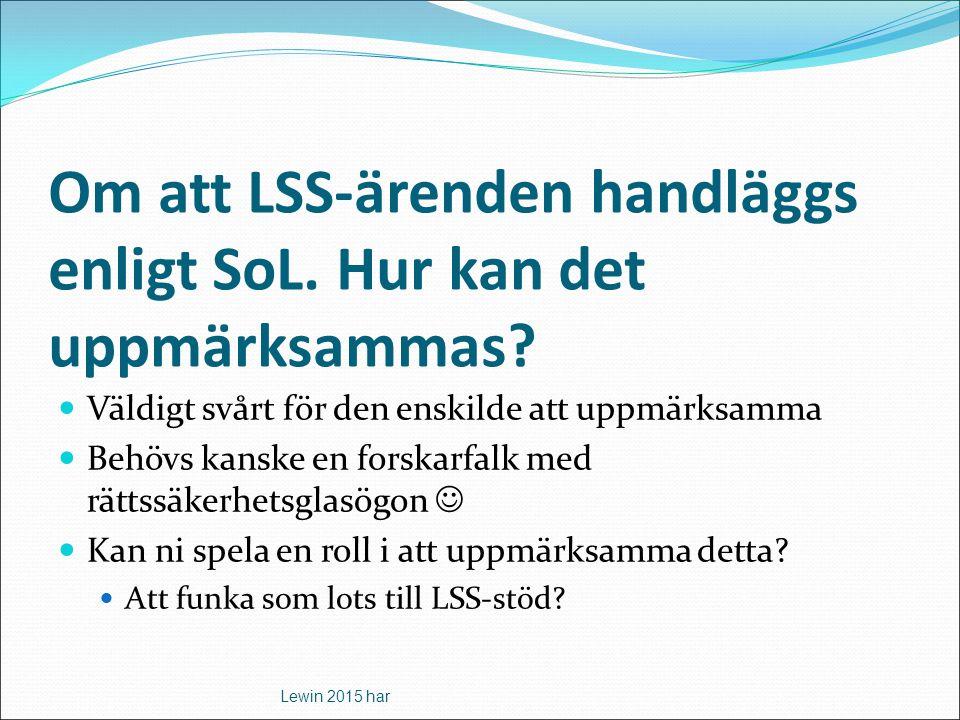 Om att LSS-ärenden handläggs enligt SoL. Hur kan det uppmärksammas