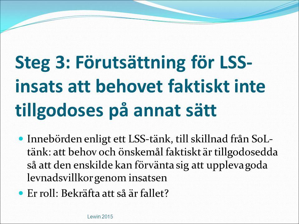 Steg 3: Förutsättning för LSS-insats att behovet faktiskt inte tillgodoses på annat sätt