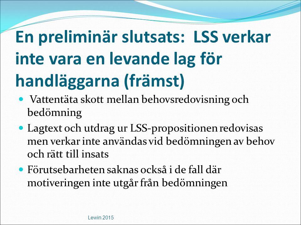En preliminär slutsats: LSS verkar inte vara en levande lag för handläggarna (främst)