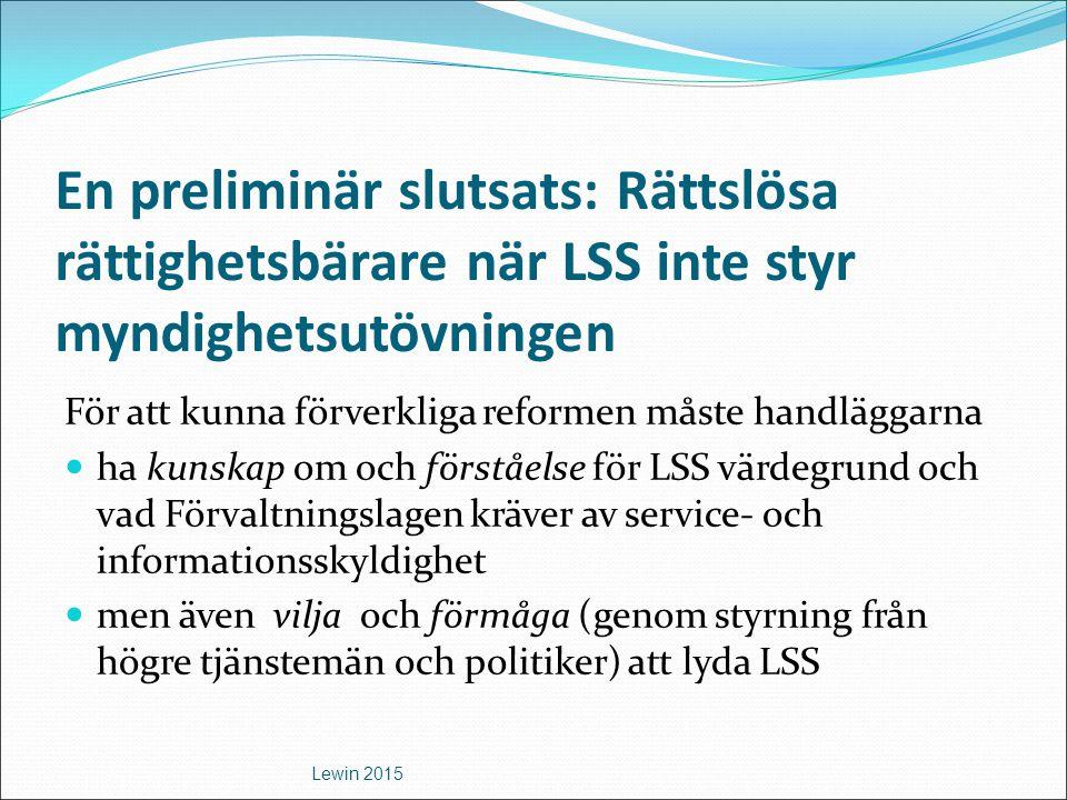 En preliminär slutsats: Rättslösa rättighetsbärare när LSS inte styr myndighetsutövningen