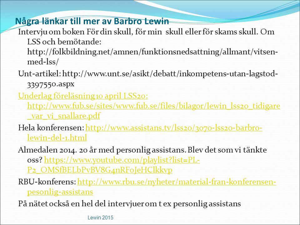 Några länkar till mer av Barbro Lewin