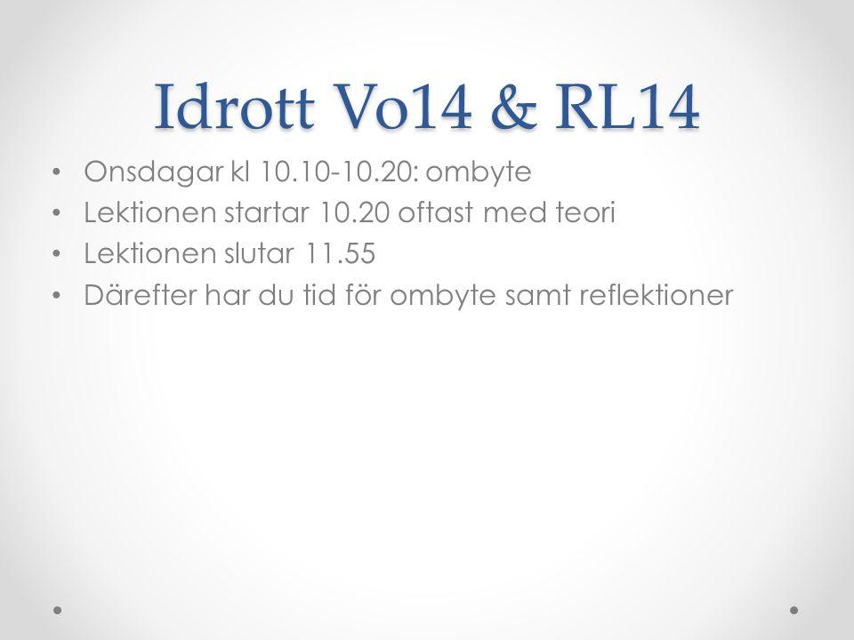 Idrott Vo14 & RL14 Onsdagar kl 10.10-10.20: ombyte