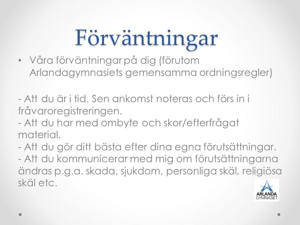 Förväntningar Våra förväntningar på dig (förutom Arlandagymnasiets gemensamma ordningsregler)