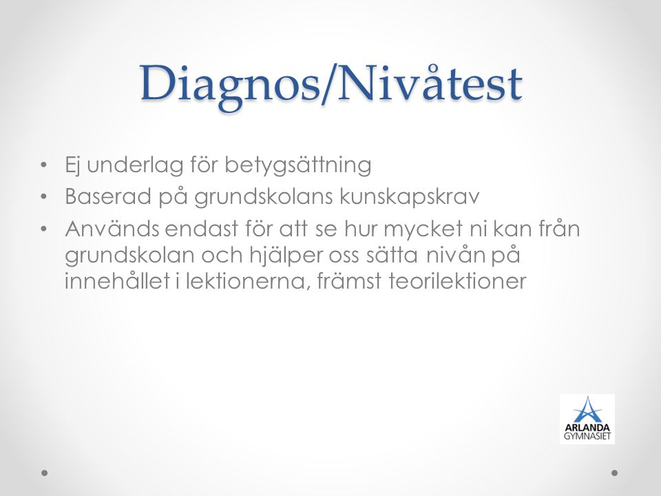 Diagnos/Nivåtest Ej underlag för betygsättning