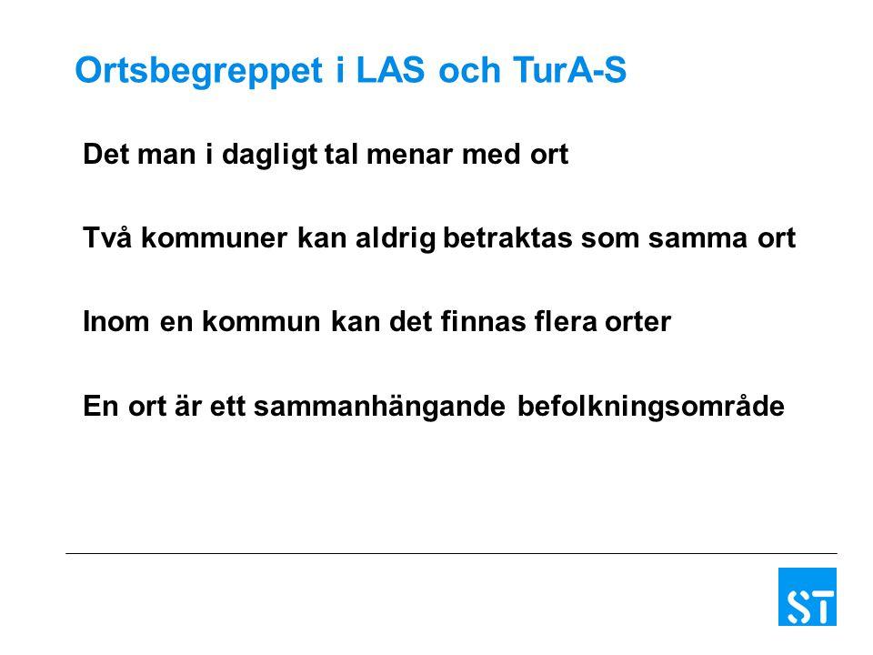 Ortsbegreppet i LAS och TurA-S