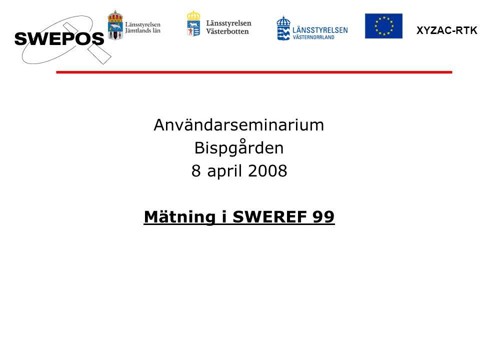 Användarseminarium Bispgården 8 april 2008 Mätning i SWEREF 99