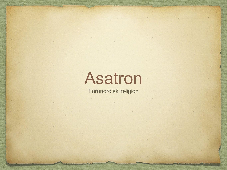 Asatron Fornnordisk religion