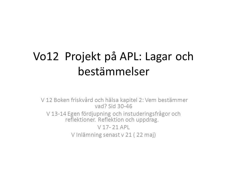 Vo12 Projekt på APL: Lagar och bestämmelser