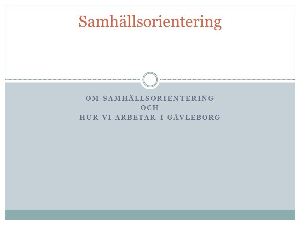 Om samhällsorientering Och Hur vi arbetar i Gävleborg