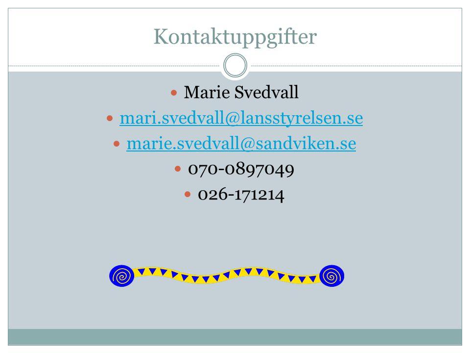 Kontaktuppgifter Marie Svedvall mari.svedvall@lansstyrelsen.se