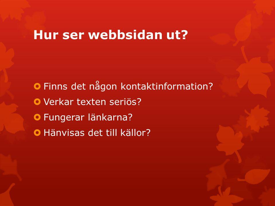 Hur ser webbsidan ut Finns det någon kontaktinformation