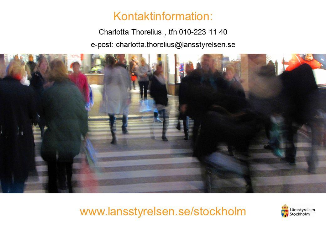 Kontaktinformation: Charlotta Thorelius , tfn 010-223 11 40 e-post: charlotta.thorelius@lansstyrelsen.se