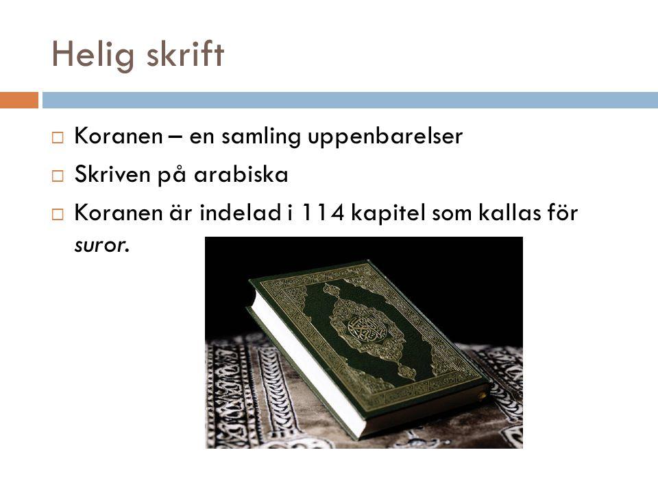 Helig skrift Koranen – en samling uppenbarelser Skriven på arabiska
