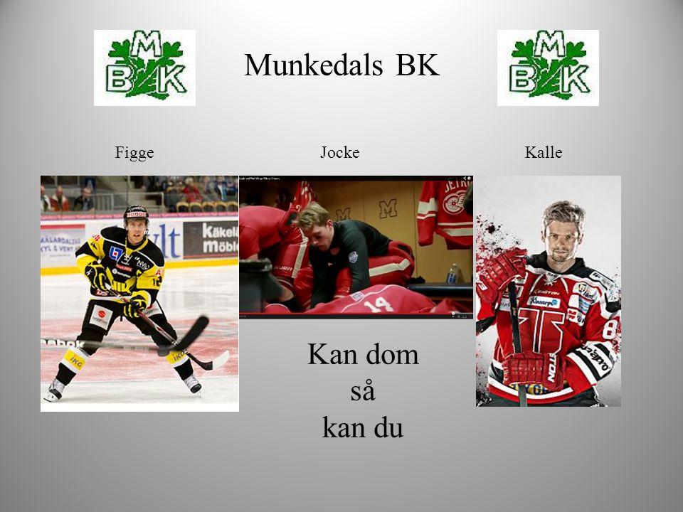 Munkedals BK Figge Jocke Kalle Kan dom så kan du