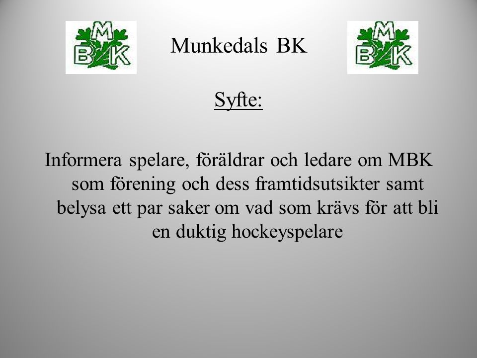 Munkedals BK Syfte: