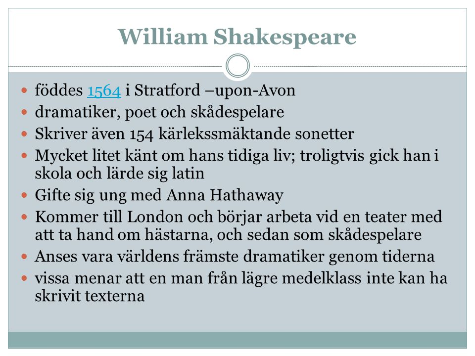 William Shakespeare föddes 1564 i Stratford –upon-Avon