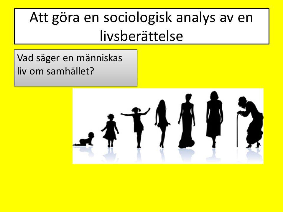 Att göra en sociologisk analys av en livsberättelse