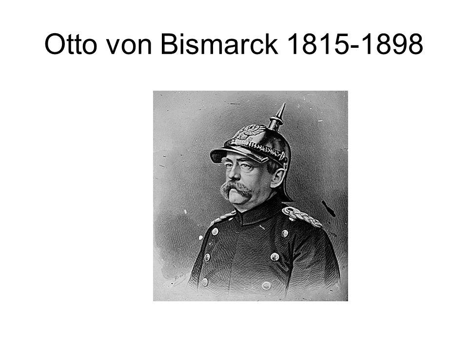 Otto von Bismarck 1815-1898