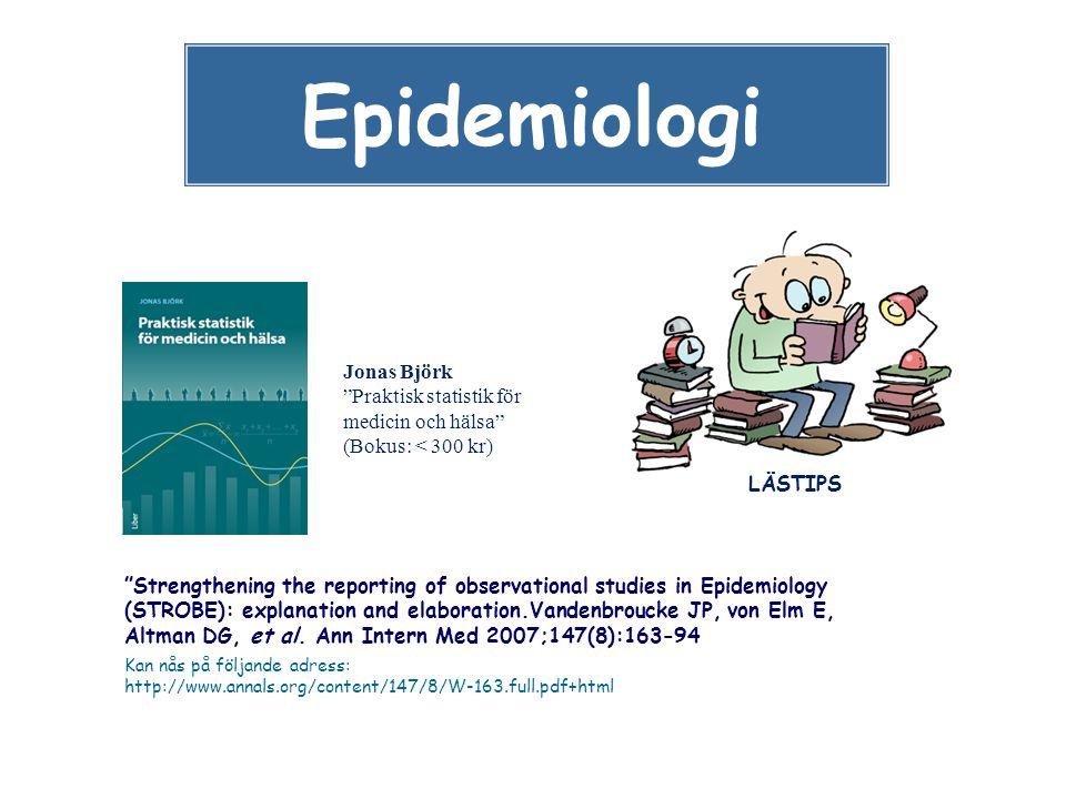 Epidemiologi Jonas Björk Praktisk statistik för medicin och hälsa