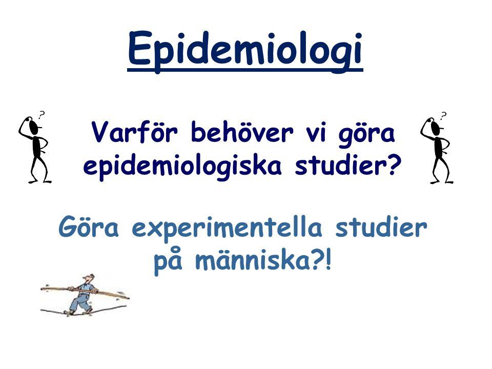 epidemiologiska studier Göra experimentella studier