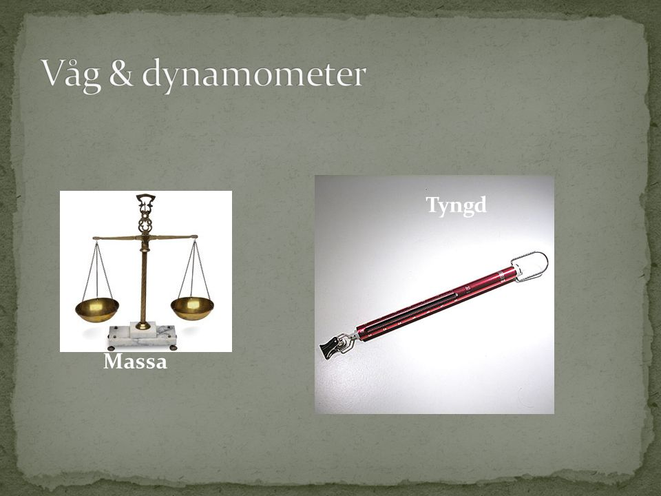 Våg & dynamometer Tyngd Massa