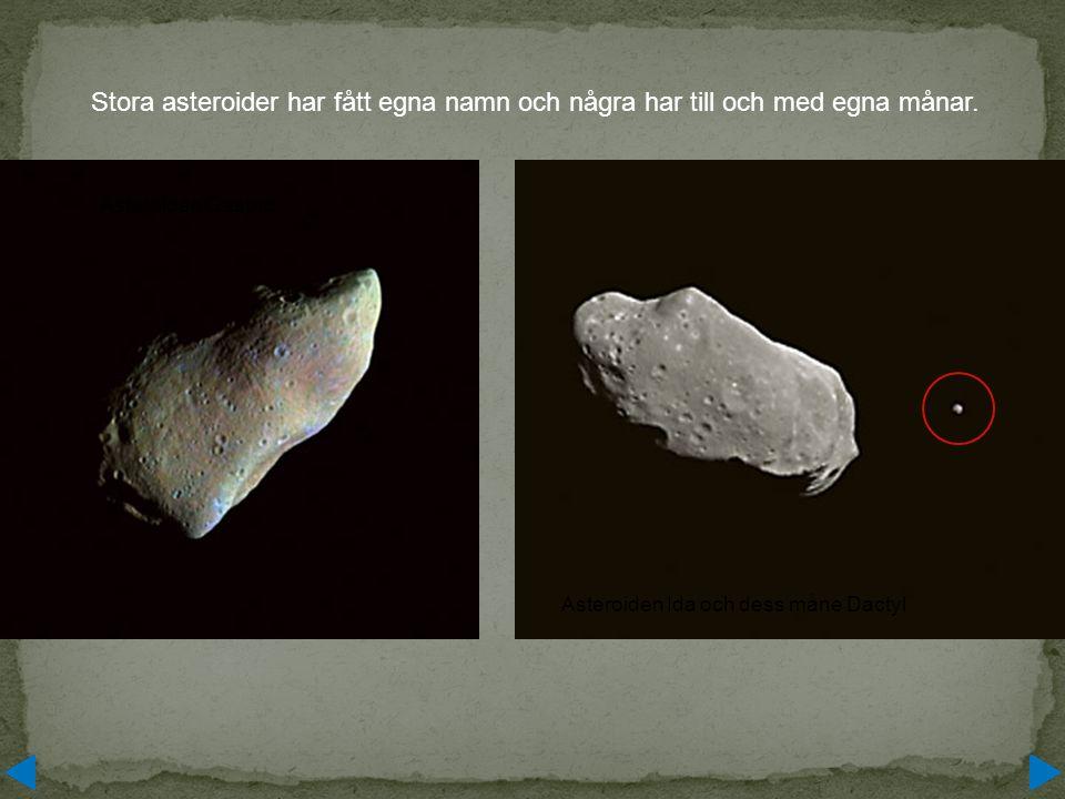 Stora asteroider har fått egna namn och några har till och med egna månar.